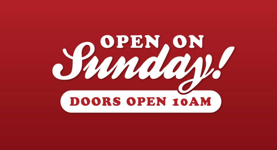 Open on Sunday - Doors open 10am - Pickup your wine & spirits!