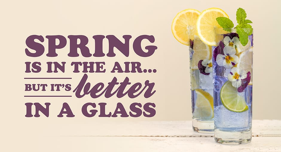 Sping is in the air, but it's better in a glass